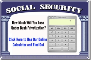 Find out how much you'll lose under Bush's Social Security plan