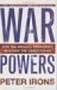 War Powers, by Peter Irons